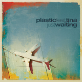 Just Waiting (ft. Tina) by Plastic mp3 download
