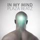 Plaza Beatz In My Mind
