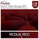 Pluton Don´t Take Drugs