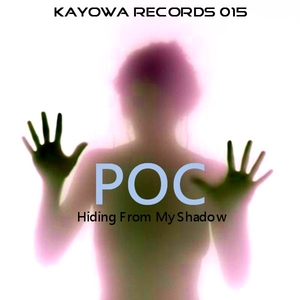 Poc - Hiding from My Shadow (Kayowa Records)