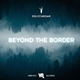 Polychrome Beyond the Border - EP