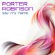 Porter Robinson Say My Name
