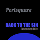 Portsquare Back to the Sin(Extended Mix)