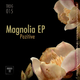 Pozitive Magnolia Ep