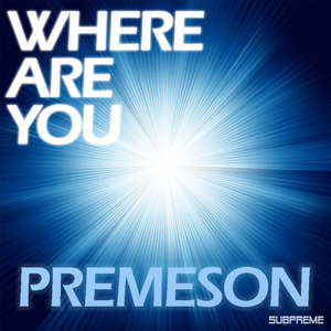 Premeson - Where Are You (Subpreme Records)