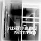 Present Paradox Institutions