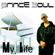 PrinceSoul My Life