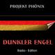 Projekt Phönix Dunkler Engel - Radio Edition