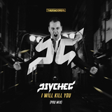 I Will Kill You(Pro Mix) by Psyched mp3 download