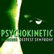 Psychokinetic Deepest Symphony