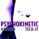 Psychokinetic Tech-It
