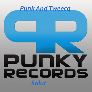 Punk And Tweecq - Salut (Punky Records)