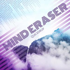 [Obrazek: cover_Quickdrop_MindEraser_WuzeRecords.jpg]