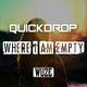 Quickdrop Where I Am Empty