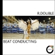 R. Double Beat Conducting