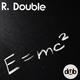 R. Double - E=mc²