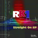 RK1 Straight On EP