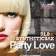 RLB feat. Syntheticsax - Party Love