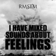 RMSTM - I Have Mixed Sounds About Feelings
