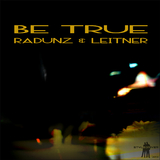 Be True by Radunz & Leitner mp3 download