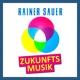 Rainer Sauer Zukunftsmusik