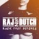 Raj Van Dutch Rock That Bitches