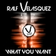 Ralf Velasquez What You Want
