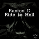 Ranton D Ride to Hell