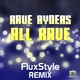 Rave Ryders All Rave(Fluxstyle Remix)