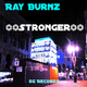 Ray Burnz Stronger