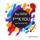 Ray Famor F**k You (Anthem for DJ)