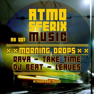 Raya & DJ Beat - Morning Drops (Atmosferix Music)