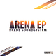 Rcade Soundsystem Arena Ep
