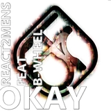 Okay by React2mens feat. B-Wheel mp3 download