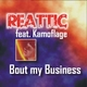 Reattic feat. Kamoflage Bout My Business