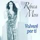 Rebeca Moss Volveré por Ti