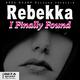 Rebekka I Finally Found