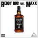 Reddy Roc feat. Maxx D.O.M. (Drinks On Me)