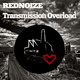 Rednoize Transmission Overload
