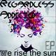 Regardless Addicted We Rise the Sun - EP