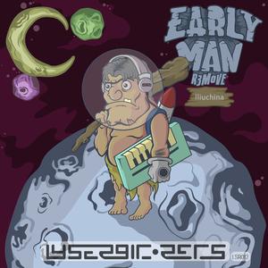 Remove & Iliuchina - Early Man (Lysergic Records)