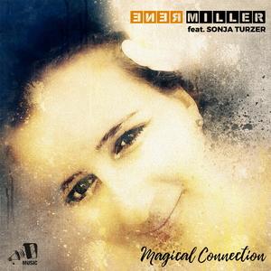 Renè Miller - Magical Connection (Uplifting-Music)