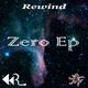Rewind Zero EP