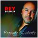 Rey Valencia Procuro Olvidarte