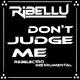 Ribellu Don't Judge Me