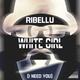 Ribellu White Girl (I Need You)