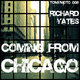 Richard Yates Coming from Chicago