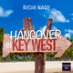 Richi Nagy Hangover in Key West