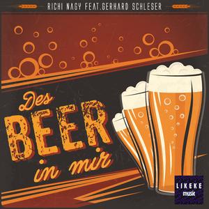 Richi Nagy feat. Gerhard Schleser - Des Bier in mir (Likeke Music)