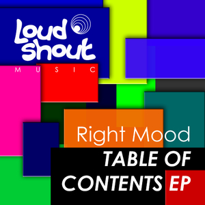 Right Mood - Table of Contents (Loud Shout Music)
